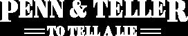 Penn and Teller: Tell a Lie